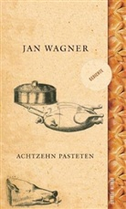 Jan Wagner - Achtzehn Pasteten