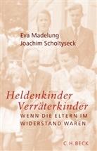 Ev Madelung, Eva Madelung, Joachim Scholtyseck, Christin Blumenberg-Lampe, Schneiderheinze - Heldenkinder, Verräterkinder