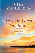Gila van Delden - Lass dein Leben leuchten!