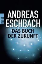 Andreas Eschbach - Das Buch der Zukunft