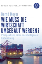 Bernd Meyer, Klau Wiegandt, Klaus Wiegandt - Wie muss die Wirtschaft umgebaut werden?