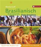 Monik Graff, Monika Graff, Michael Kosmínski, Michael (Dr.) Kosmínski - Brasilianisch feiern, m. Audio-CD