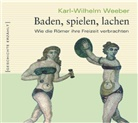 Karl Wilhelm Weeber, Marcus Boshkow, Anne Schramm - Baden, spielen, lachen, 1 Audio-CD (Hörbuch)