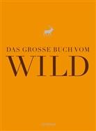Olgierd E Kujawski, Andreas Nimptsch, Odette Teubner - Das große Buch vom Wild