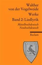Walther von der Vogelweide, Walther Walther von der Vogelweide, Bauschke-Hartung, Ricarda Bauschke-Hartung, Günthe Schweikle, Günther Schweikle - Werke - Bd. 2: Werke. Bd.2