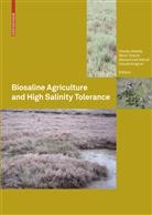 Chedly Abdelly, Muhammad Ashraf, Muhammad Ashraf et al, Claude Grignon, Müni Öztürk, Münir Öztürk - Biosaline Agriculture and High Salinity Tolerance