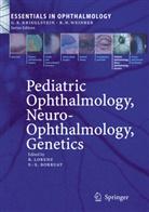 Borruat, F.-X. Borruat, Francois Borruat, Francois-Xavier Borruat, B. Lorenz, Birgi Lorenz... - Pediatric Ophthalmology, Neuro-Ophthalmology, Genetics