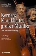 Kerne, Otte, Andreas Otte, Konrad Wink, Andrea Otte, Andreas Otte... - Kerners Krankheiten großer Musiker