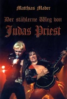 Matthias Mader - Der stählerne Weg von Judas Priest