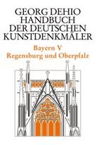 Georg Dehio, Debold-Krit, Astrid Debold-Kritter, Dehio Vereinigung, Dehio-Vereinigung e.V., Joland Drexler... - Handbuch der Deutschen Kunstdenkmäler: Bayern. Tl.5