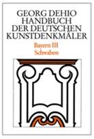 Georg Dehio, Bruno Bushart, Dehio Vereinigung, Dehio-Vereinigung e.V., Geor Paula, Georg Paula - Handbuch der Deutschen Kunstdenkmäler: Bayern. Tl.3