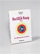 Egl, Egli, François Egli, Francoise Egli, Françoise Egli, Rene Egli... - Das Lola-Prinzip - Bd. 2: DAS LOLA PRINZIP T2 EINE ABHANDLUNG UBER