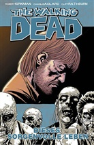 Adlar, Charlie Adlard, Kirkma, Robert Kirkman, Rathburn, Charlie Adlard - The Walking Dead - Bd.6: The Walking Dead - Dieses sorgenvolle Leben
