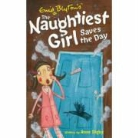 Enid Blyton, Anne Digby - The Naughtiest Girl Saves the Day