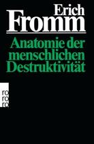 Erich Fromm - Anatomie der menschlichen Destruktivität