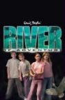 Enid Blyton - The River of Adventure