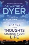 Wayne Dyer, Wayne W. Dyer - Change Your Thoughts, Change Your Life