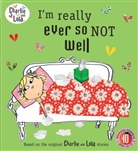 Lauren Child, Tiger Aspect - I'm Really Ever So Not Well