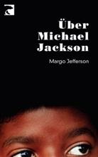 Margo Jefferson - Über Michael Jackson