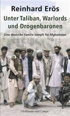 Reinhard Erös - Unter Taliban, Warlords und Drogenbaronen