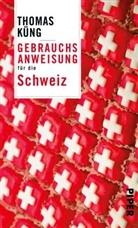 Thomas Küng - Gebrauchsanweisung für die Schweiz
