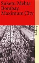 Suketu Mehta - Bombay. Maximum City