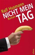 Ralf Husmann - Nicht mein Tag