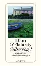 Liam O'Flaherty - Silbervogel und andere Meistererzählungen