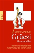 Bruno Ziauddin - Grüezi Gummihälse