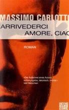 Massimo Carlotto - Arrivederci Amore, Ciao