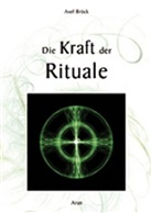 Axel Brück, Axel Brück - Die Kraft der Rituale