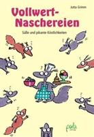 Renate Alf, Jutta Grimm, Renate Alf, Renate Ill. v. Alf, Renate Umschlaggest. v. Alf - Vollwert-Naschereien