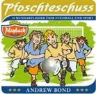 Andrew Bond - Pfoschteschuss: Pfoschteschuss, Playback (Hörbuch)
