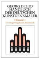 Georg Dehio, Cremer, Folkhard Cremer, Dehio Vereinigung, Dehio-Vereinigung e.V., Dehi Vereinigung... - Handbuch der Deutschen Kunstdenkmäler: Hessen. Tl.2