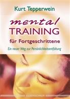 Kurt Tepperwein - Mentaltraining für Fortgeschrittene