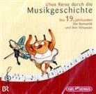Leonhard Huber, Sylvia Schreiber, Burchard Dabinnus, Sybille Hein, Udo Wachtveitl - Uhus Reise durch die Musikgeschichte, Audio-CDs: Das 19. Jahrhundert, Audio-CD (Hörbuch)