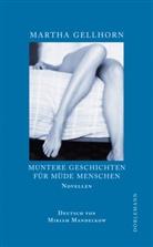 Martha Gellhorn, Miriam Mandelkow - Muntere Geschichten für müde Menschen