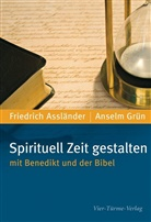 Grün Anselm, Asslände, Friedric Assländer, Friedrich Assländer, Grün - Spirituell Zeit gestalten