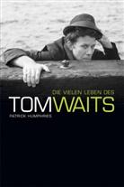 Patrick Humphries - Die vielen Leben des Tom Waits