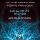 Pierre Franckh, Michaela Merten, Michaela Merten - Das Gesetz der Resonanz - Affirmationen, 1 Audio-CD (Hörbuch)