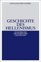 Hans-J Gehrke, Hans-Joachim Gehrke - Geschichte des Hellenismus