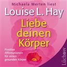 Louise Hay, Louise L Hay, Louise L. Hay, Michaela Merten - Liebe deinen Körper, 1 Audio-CD (Hörbuch)