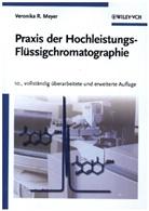 Veronika R Meyer, Veronika R. Meyer - Praxis Der Hochleistungs-Flussigchromatographie