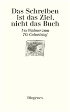 Urs Widmer, Kee, Keel, Danie Keel, Daniel Keel, Daniel (Hrsg.) Keel... - Das Schreiben ist das Ziel, nicht das Buch