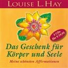 Louise Hay, Louise L Hay, Louise L. Hay, Rahel Comtesse, Rahel (Gelesen) Comtesse, Tom (Komponist) Peschel - Das Geschenk für Körper und Seele (Hörbuch)