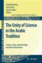 Shadid Rahman, Shahid Rahman, Ton Street, Tony Street, Hassan Tahiri - The Unity of Science in the Arabic Tradition