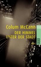 Colum McCann - Der Himmel unter der Stadt