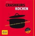 Martina Kittler - Crashkurs Kochen