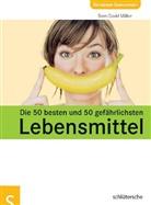 Caroli Böcker, Sven-Davi Müller, Sven-David Müller, Jasmin Schwarz - Die 50 besten und 50 gefährlichsten Lebensmittel