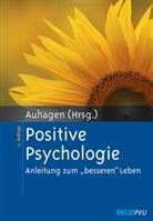 Ann E. Auhagen, Ann Elisabeth Auhagen, An Elisabeth Auhagen - Positive Psychologie